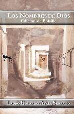 Los Nombres de Dios : Edicion de Bolsillo by Lauro Ayala Serrano (2015,...