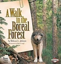NEW - A Walk in the Boreal Forest by Rebecca L. Johnson