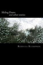 Sliding Doors : And Other Stories by Rebecca Klempner (2015, Paperback)
