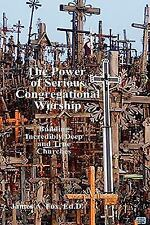 The Power of Serious Congregational Worship by James A., EdD Fox (2008,...