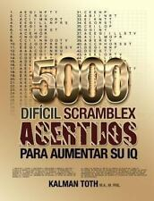 5000 Dificil Scramblex Acertijos para Aumentar Su IQ by Kalman Toth M.A....