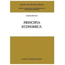 Theory and Decision Library A Ser.: Principia Economica 7 by G. Bernard...