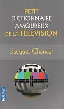 PETIT DICTIONNAIRE AMOUREUX DE LA TELEVISION Jacques Chancel livre