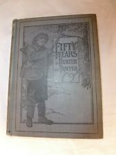 1913 1st Edition 'Fifty Years a Hunter and Trapper' E.N. Woodcock, Hardcover
