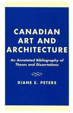 Canadian Art and Architecture: An Annotated Bibliography of Theses and Disser...