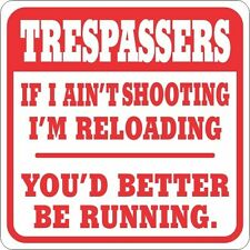 Reloading/ you better be Running Funny Novelty Sign