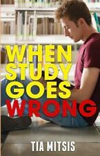 When Study Goes Wrong by Tia Mitsis (2015, Paperback)