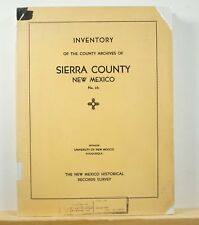Inventory of the County Archives of Sierra County New Mexico 1942 Genealogy