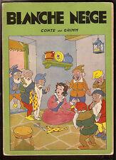 BLANCHE NEIGE   ed TOURET années 50   livre illustré  TRES RARE