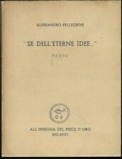PELLEGRINI SE DELL'ETERNE IDEE PROSE COPIA PER FRANCESCO MESSINA 1954