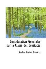 Consid?ration G?n?rales Sur La Classe Des Crustac?s: By Anselme Gaetan Desmares