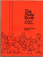 THE NUKE BOOK THE IMPACT OF NUCLEAR DEVELOPMENT 1976 Pollution Probe Ottawa BOOK