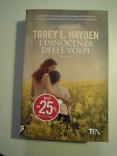 LIBRO : TOREY L. HAYDEN - L'INNOCENZA DELLE VOLPI - TEA - (S/L-30)