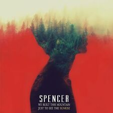 SPENCER We Built This Mountain Just To See The Sunrise CD Digipack 2016