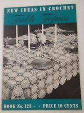 New Ideas in Crochet Table Topics. Book No.123 – 1938 by The Spool Cotton Compan
