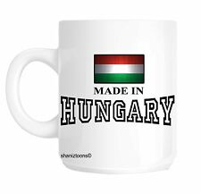 Made Born In Hungary Birthday Gift Mug shan549