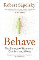 Behave : The Biology of Humans at Our Best and Worst, Paperback by Sapolsky, ...