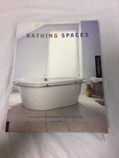 Bathing Spaces : Designs for Pampering Body and Soul by Ali Hanan COFFEE TABLE