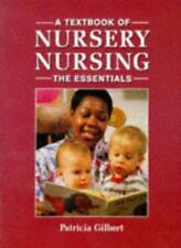 A Textbook of Nursery Nursing - The Essentials,Patricia Gilbert