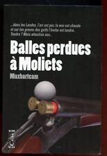 MAXBATEAM: BALLES PERDUES à MOLIETS. EDITIONS CAIRN. 2016.