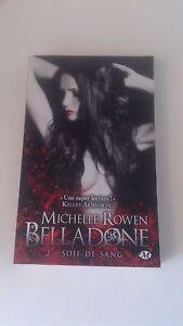Michelle Rowen - Soif de sang : Belladone, T2 - Milady