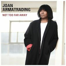 JOAN ARMATRADING - NOT TOO FAR AWAY - New CD Album