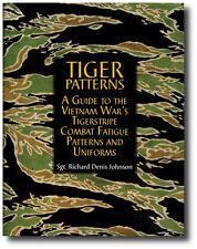 Tiger Patterns: A Guide to the Vietnam War's Tigerstripe Combat Fatigue Patterns
