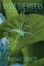 Spinne the Spider's Big City Adventure by MaeMae Spencer (2015, Paperback)