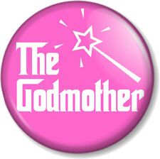 """The GODMOTHER 1"""" Pin Button Badge Christening Baptism Fairy Wand Godfather Pink"""