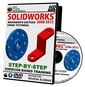SOLIDWORKS 2008-2013 Step By Step Video Tutorial in HD 2009, 2010, 2011, 2012