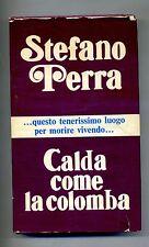 Stefano Perra # CALDA COME LA COLOMBA # Bompiani 1971