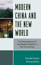 Modern China and the New World: The Reemergence of the Middle Kingdom in the 21s