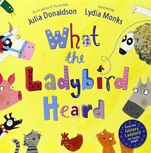 What the Ladybird Heard,Julia Donaldson, Lydia Monks- 9780230757370