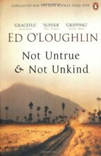 Not Untrue and Not Unkind By Ed O'Loughlin. 9780141038063
