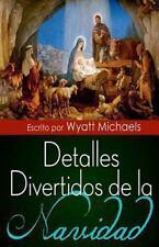 Detalles Divertidos de la Navidad! by Wyatt Michaels (2013, Paperback)