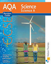 AQA Science GCSE Science A Nelson Thornes Revision Guide