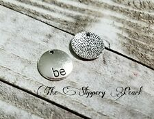 5 Word Charms Antique Silver Tone BE Pendants Inspirational Metal Stamping