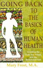 Going Back to the Basics of Human Health by M. A. Frost