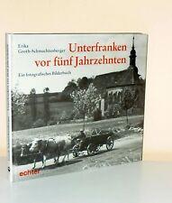 Erika Groth-Schmachtenberger: Unterfranken vor 5 Jahrzehnten. Fotografien