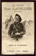 UN VIVANT : PIERRE GAUDILLIERE, 1913-1940, D'APRÈS SA CORRESPONDANCE