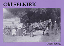 Old Selkirk by Alex F. Young (Paperback, 2005)