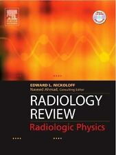 Used Radiology Review : Radiologic Physics Edward L. Nickoloff and Naveed Ahmad