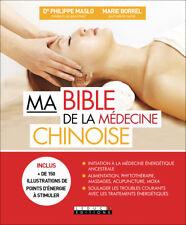 MA BIBLE DE LA MEDECINE CHINOISE -  PHILIPPE MASLO ET MARIE BORREL