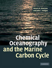 NEW Chemical Oceanography and the Marine Carbon Cycle by Steven R. Emerson