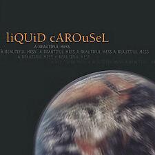 Liquid Carousel, Beautiful Mess cd BRAND NEW will combine s/h
