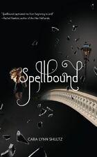 Spellbound (A Spellbound Novel) by Cara Lynn Shultz