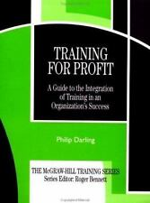 Training for Profit: A Guide to the Integration of Training in an Organization'