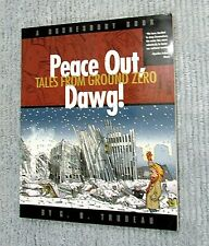 Doonesbury Peace Out Dawg! Tales from Ground Zero 911 Trudeau 2002 pb FREE S/H