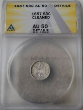 """1857 Three-Cent Piece (Trime) """"ANACS AU50 Cleaned"""" *Free S/H After 1st Item*"""