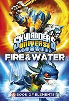 Skylanders Book of Elements: Fire and Water, Barry Hutchison, Very Good, Paperba